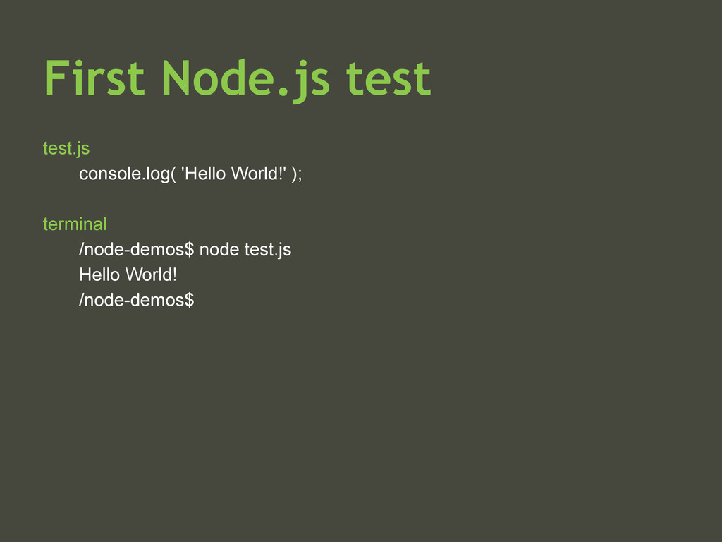 First Node.js test test.js console.log( 'Hello ...