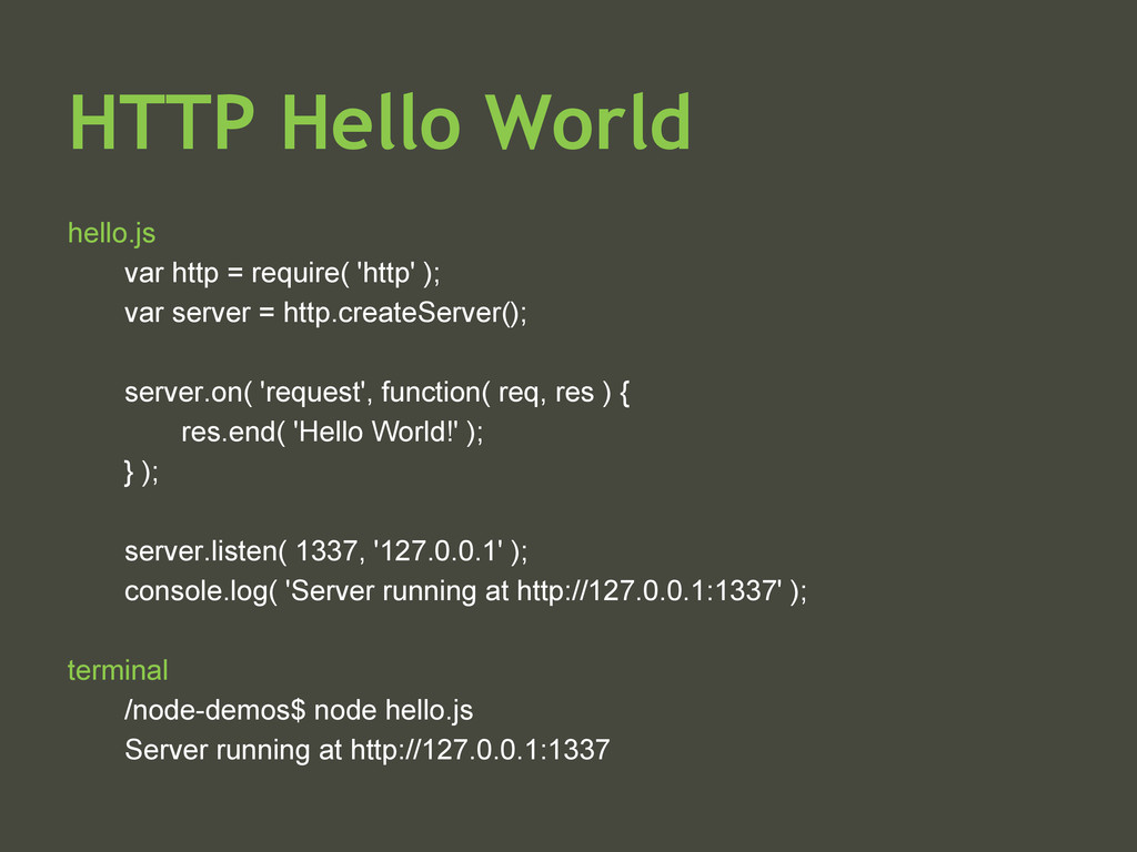 HTTP Hello World hello.js var http = require( '...