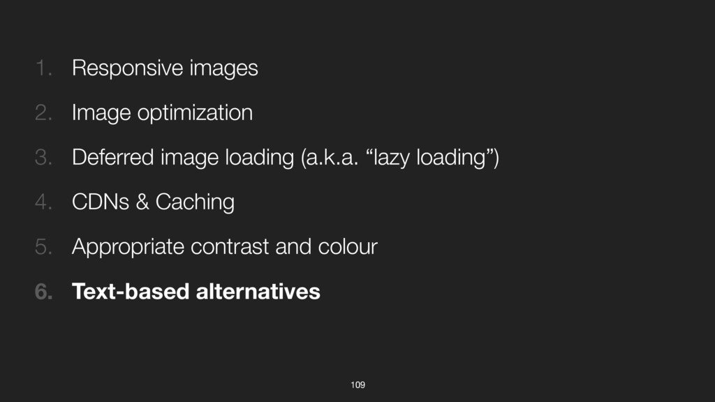 109 1. Responsive images 2. Image optimization ...