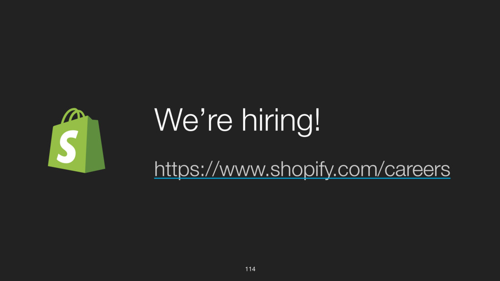 114 https://www.shopify.com/careers We're hirin...
