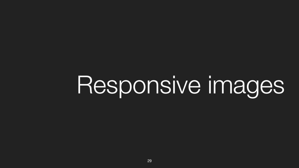 29 Responsive images