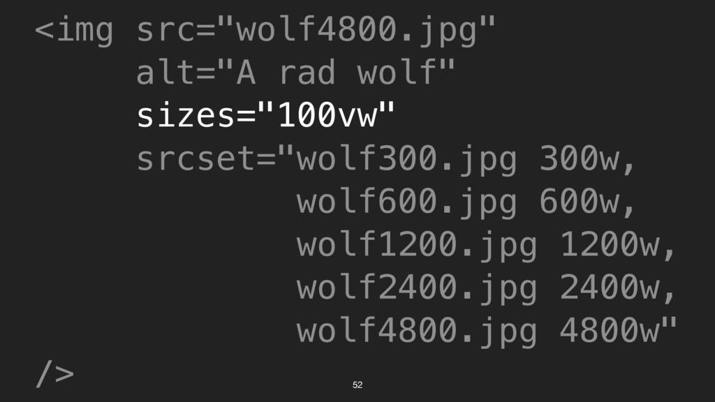 "52 <img src=""wolf4800.jpg"" alt=""A rad wolf"" siz..."