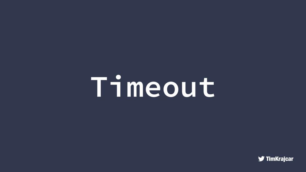 TimKrajcar Timeout