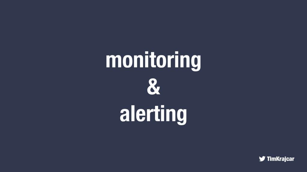 TimKrajcar monitoring & alerting