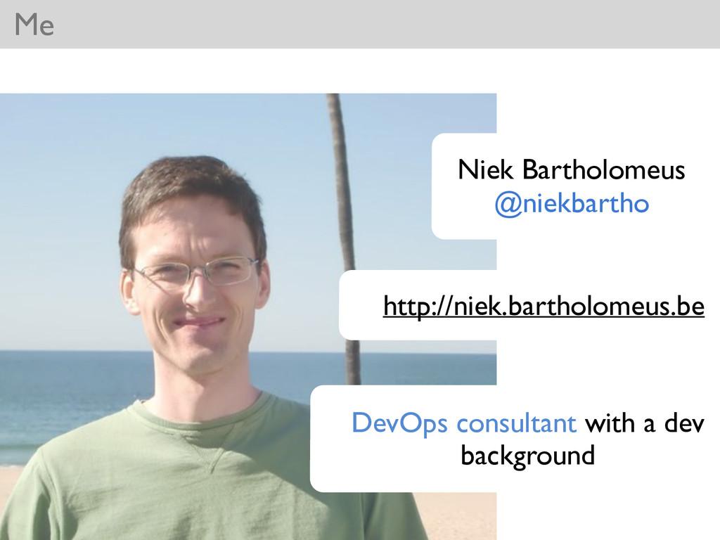 Niek Bartholomeus  @niekbartho DevOps consult...