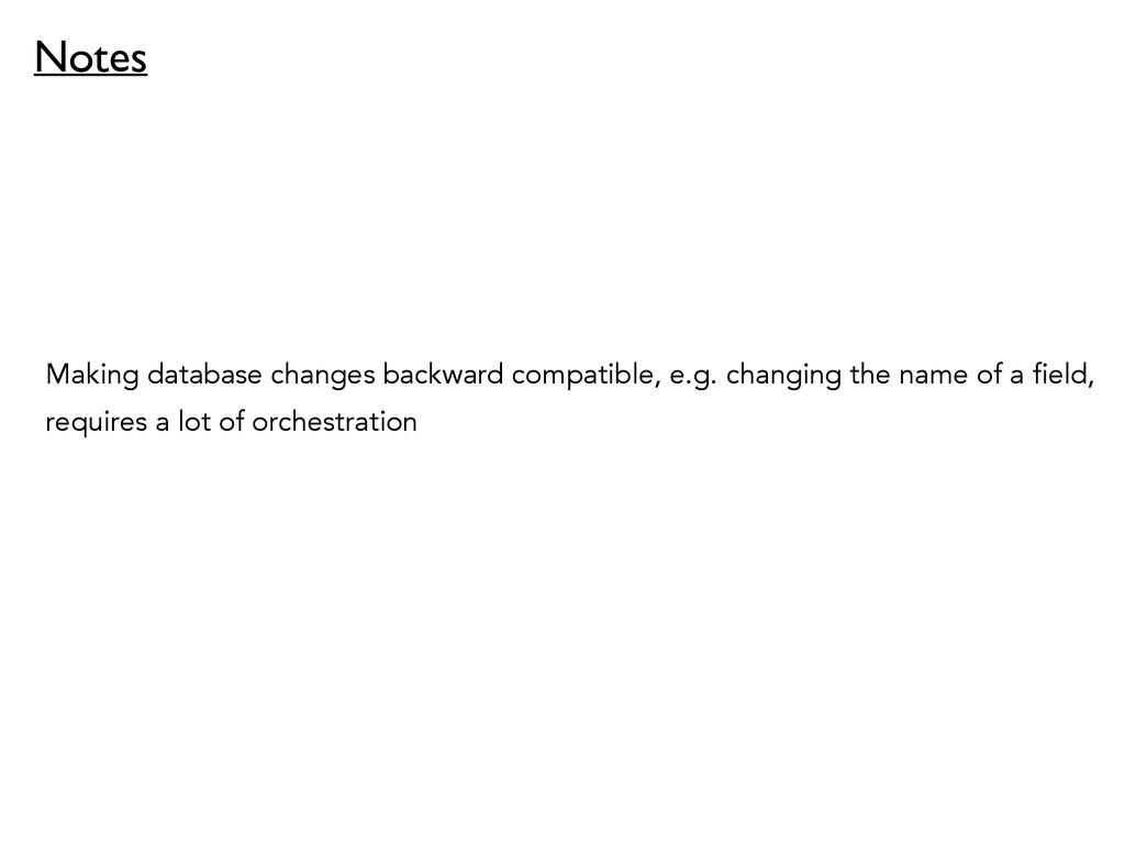 Making database changes backward compatible, e....