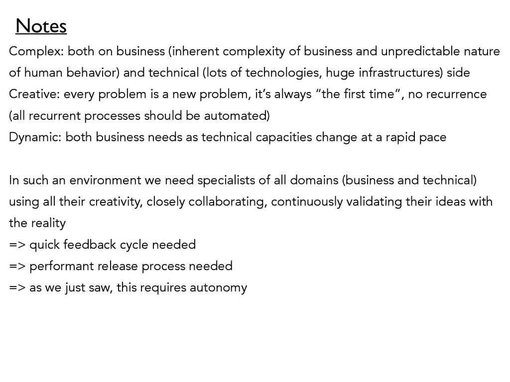 Complex: both on business (inherent complexity ...