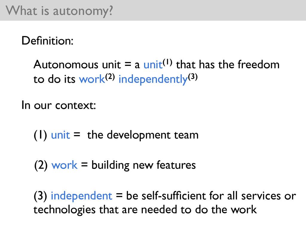What is autonomy? Autonomous unit = a unit(1) t...