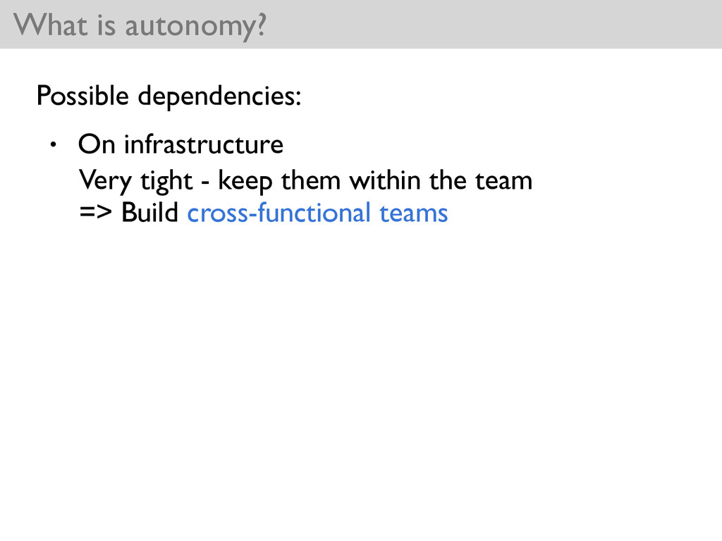 What is autonomy? Possible dependencies: • On i...