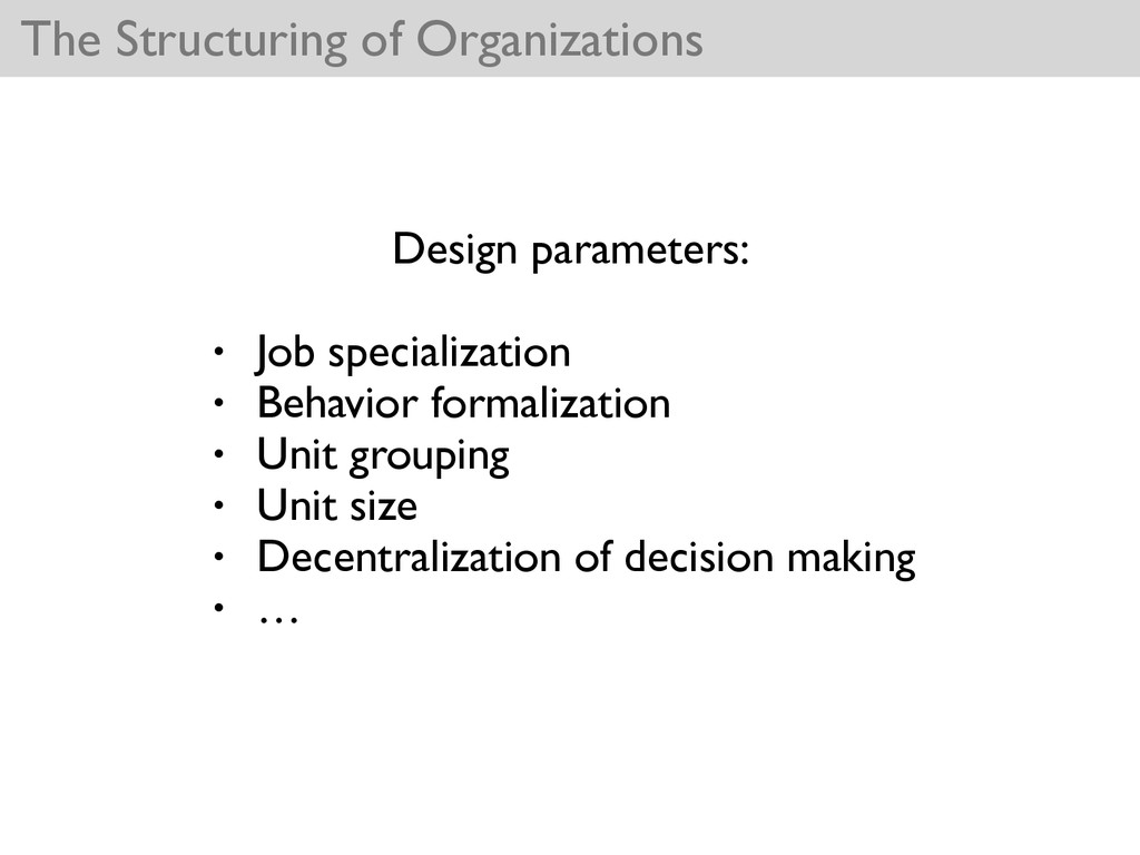 The Structuring of Organizations Design paramet...