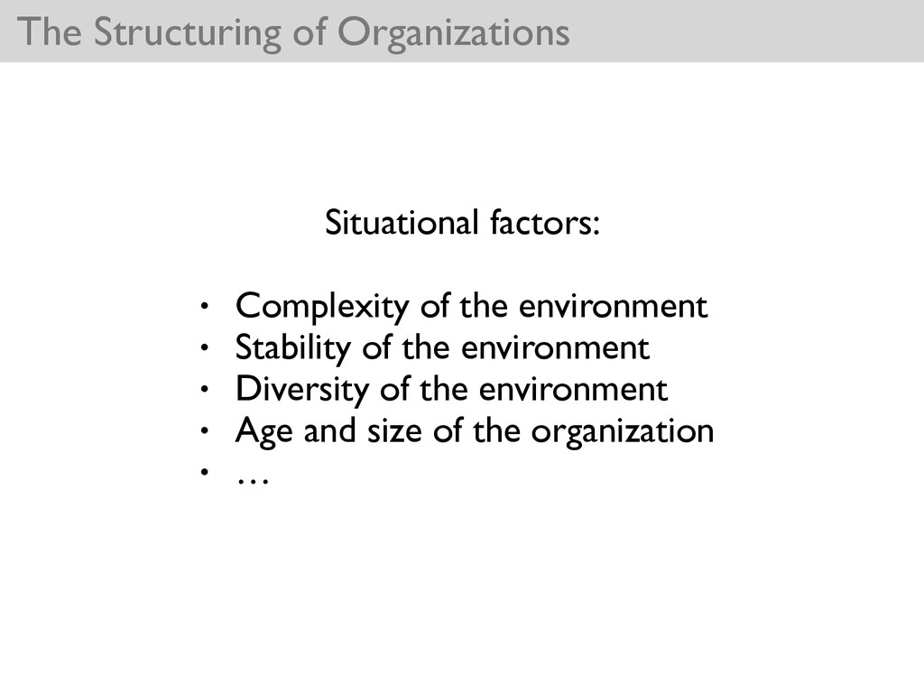 The Structuring of Organizations Situational fa...