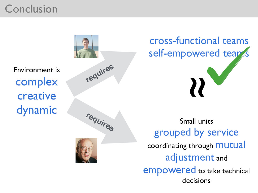 Conclusion requires requires ≈ Small units   ...