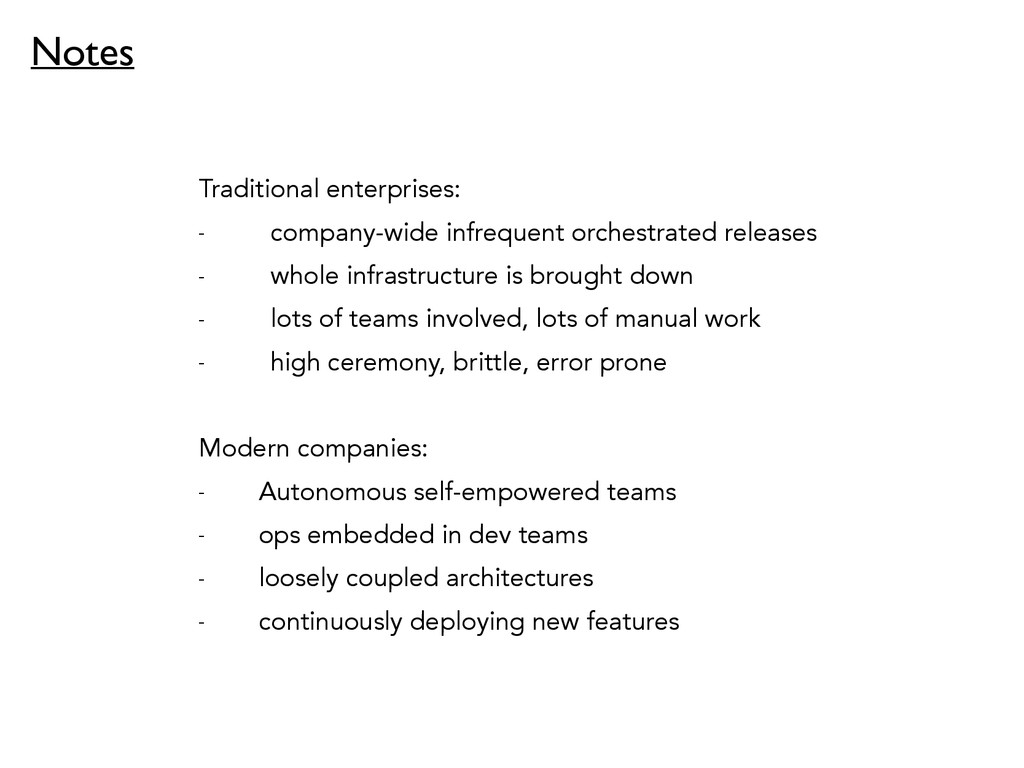 ! Traditional enterprises: - company-wide infre...