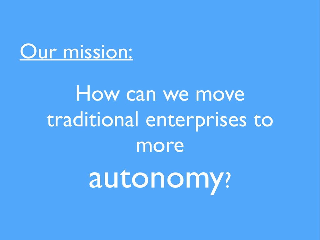How can we move traditional enterprises to more...