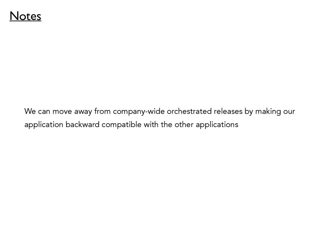 We can move away from company-wide orchestrated...