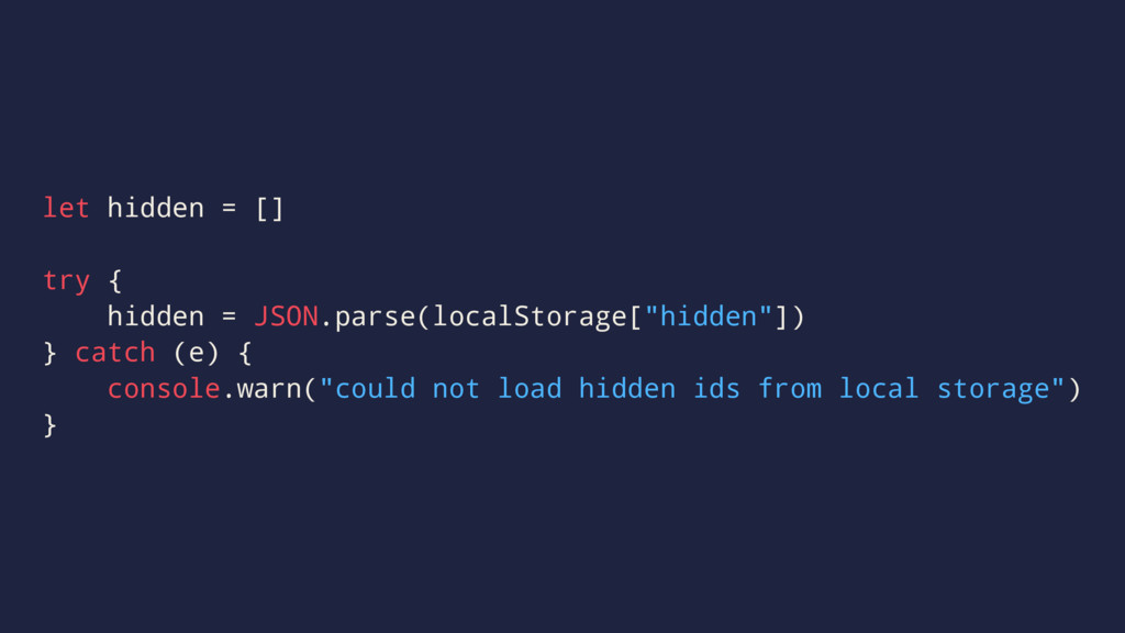 let hidden = [] try { hidden = JSON.parse(local...