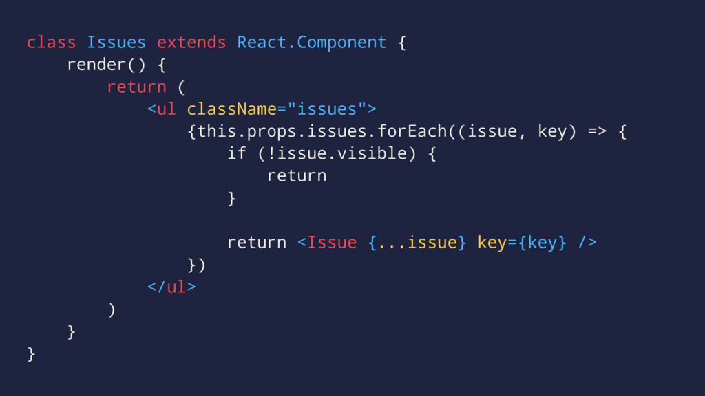 class Issues extends React.Component { render()...