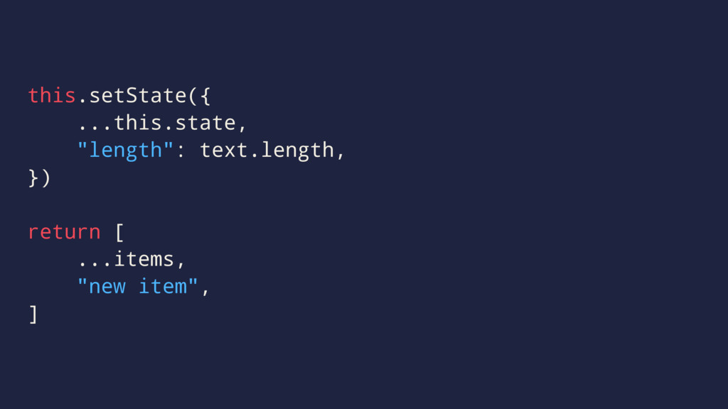 "this.setState({ ...this.state, ""length"": text.l..."