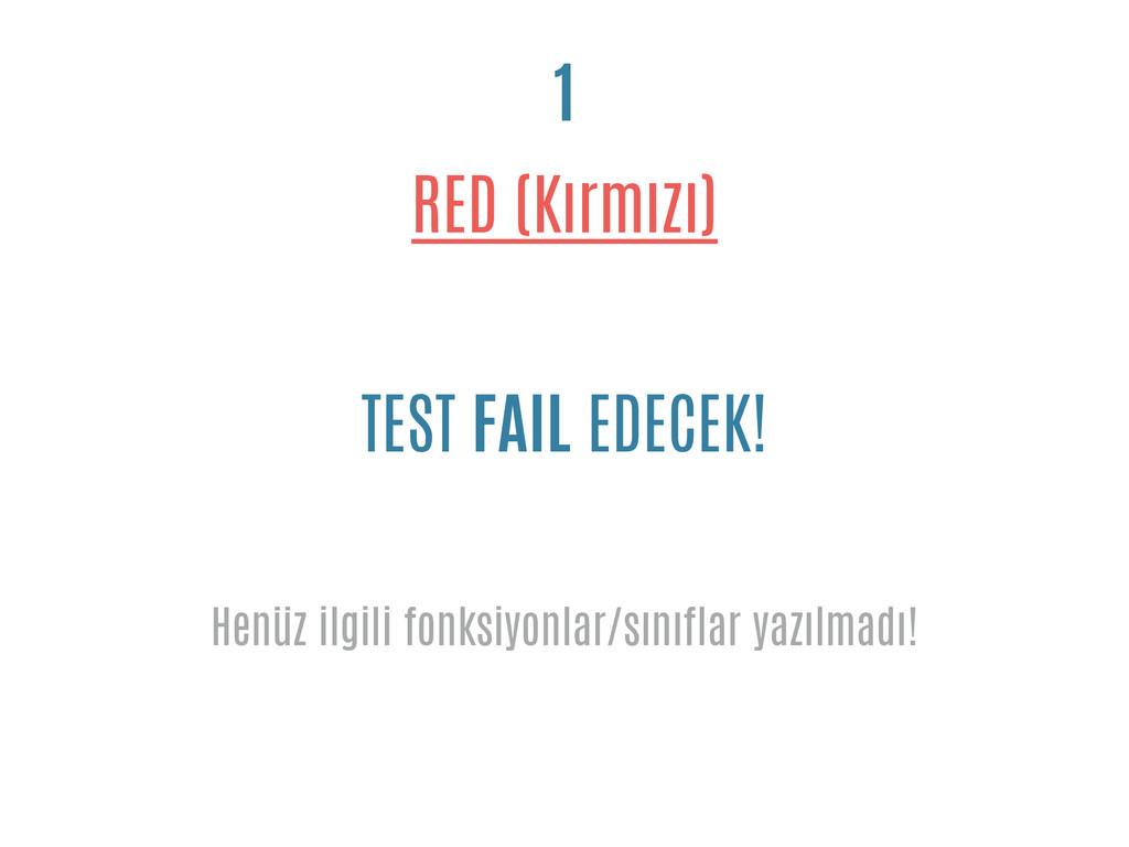 RED (Kırmızı) 1 TEST FAIL EDECEK! Henüz ilgili ...