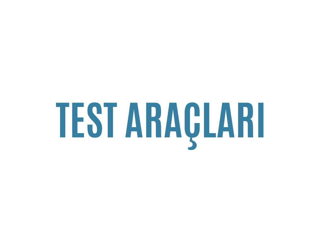 TEST ARAÇLARI