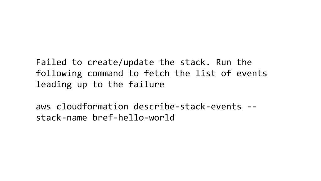 Failed to create/update the stack. Run the foll...