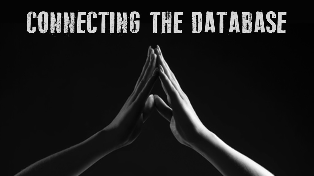 CONNECTING THE DATABASE