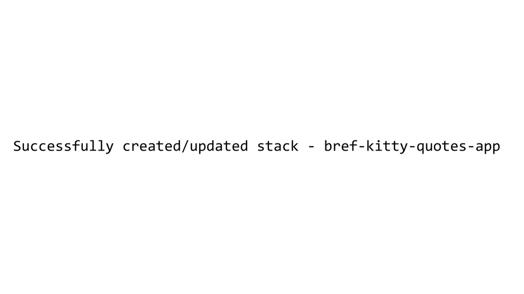 Successfully created/updated stack - bref-kitty...