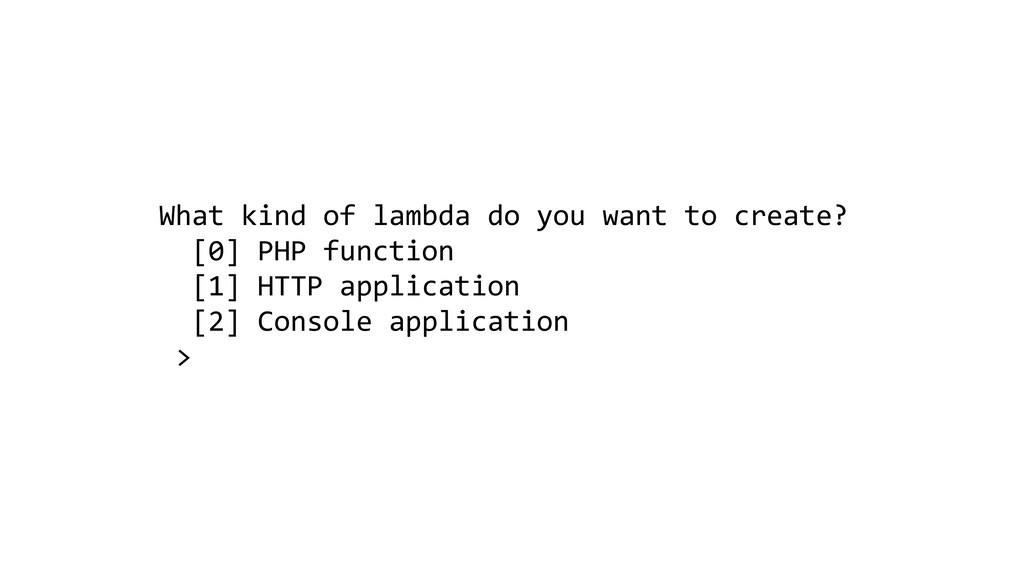 What kind of lambda do you want to create? [0] ...