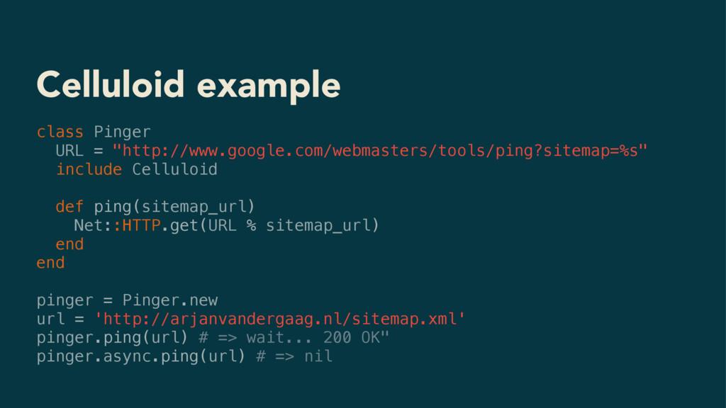 "Celluloid example class Pinger URL = ""http://ww..."