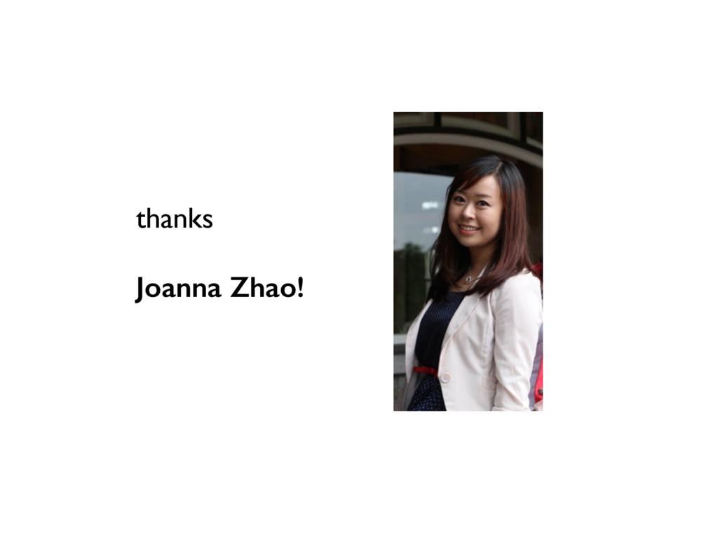 thanks Joanna Zhao!