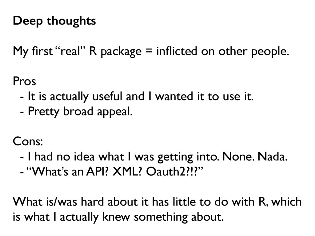"""Deep thoughts My first """"real"""" R package = inflict..."""
