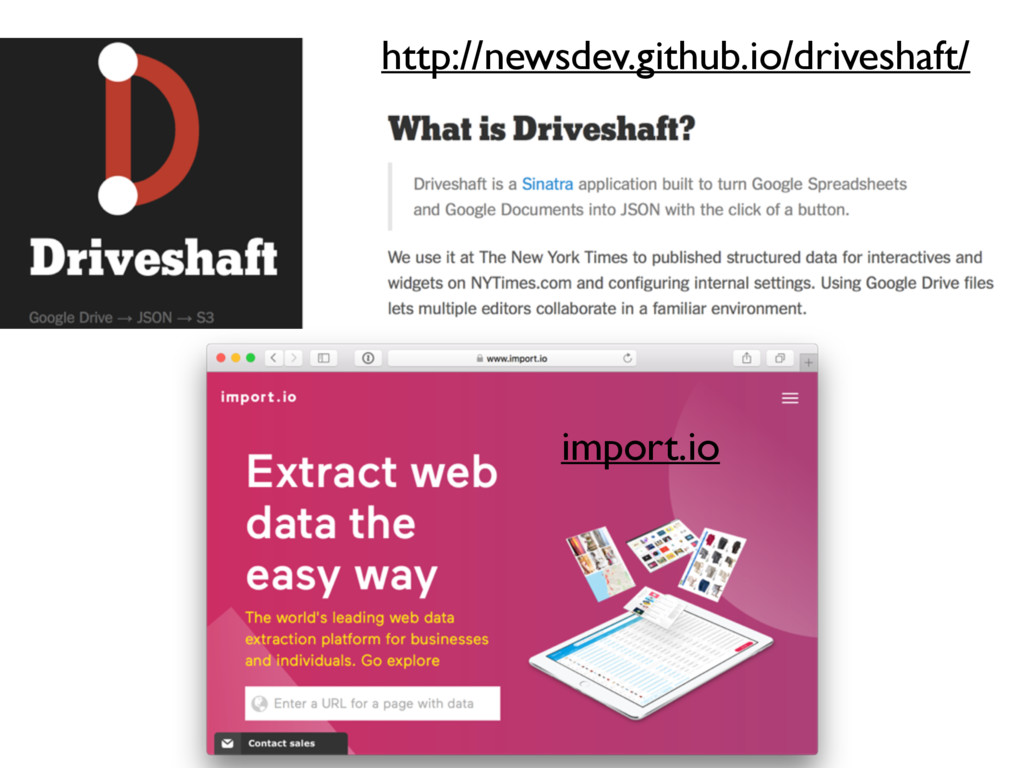 import.io http://newsdev.github.io/driveshaft/