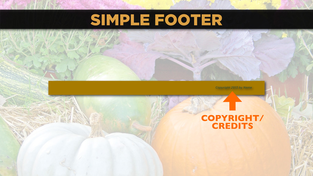 SIMPLE FOOTER Copyright 2013 by Name COPYRIGHT/...