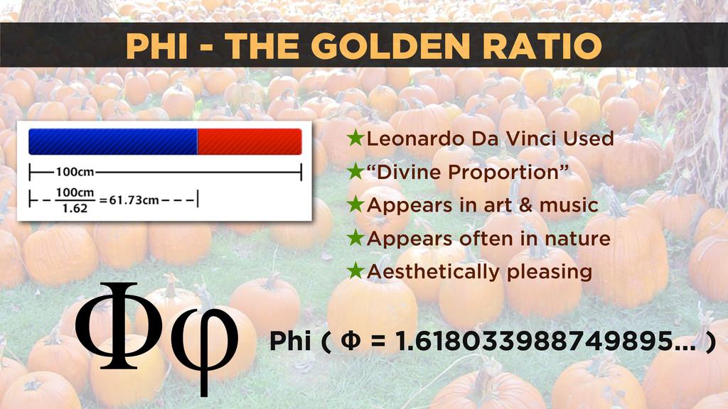 PHI - THE GOLDEN RATIO ★Leonardo Da Vinci Used ...