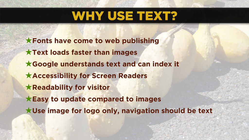 WHY USE TEXT? ★Fonts have come to web publishin...