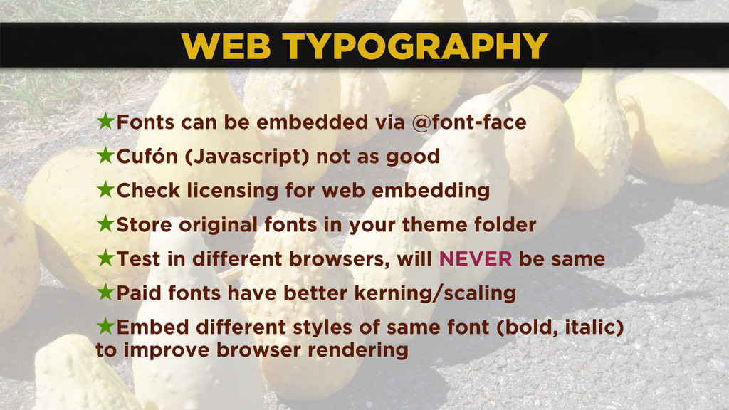 WEB TYPOGRAPHY ★Fonts can be embedded via @font...