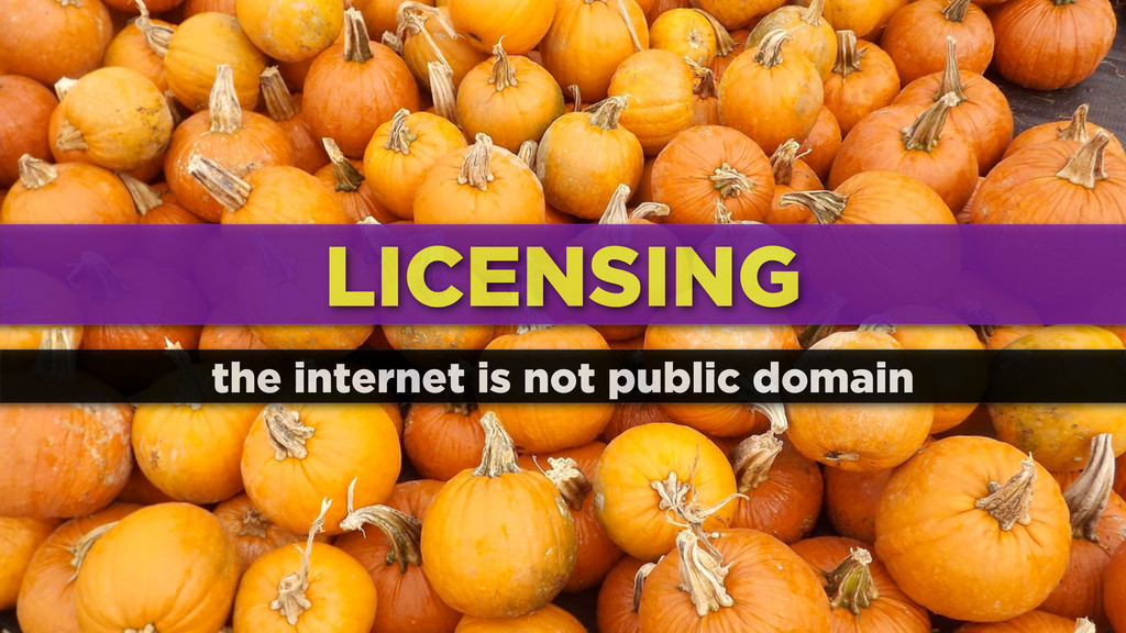LICENSING the internet is not public domain