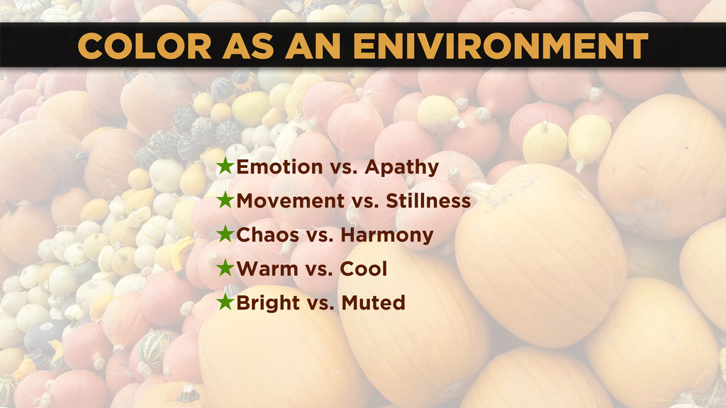 COLOR AS AN ENIVIRONMENT ★Emotion vs. Apathy ★M...