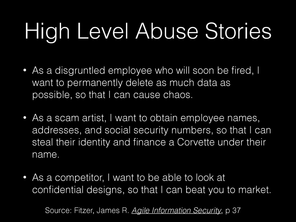 High Level Abuse Stories • As a disgruntled emp...