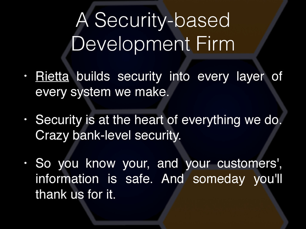 • Rietta builds security into every layer of ev...