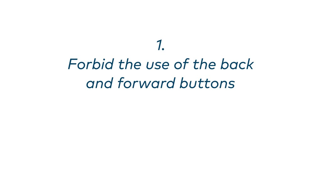 1. Forbid the use of the back and forward butto...