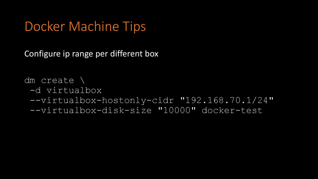 Docker Machine Tips Configure ip range per diff...