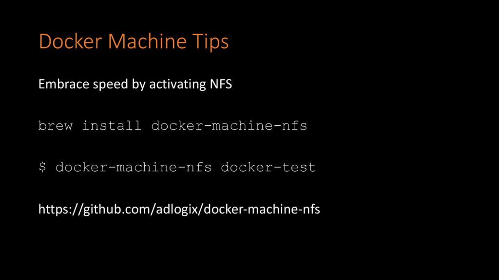 Docker Machine Tips Embrace speed by activating...