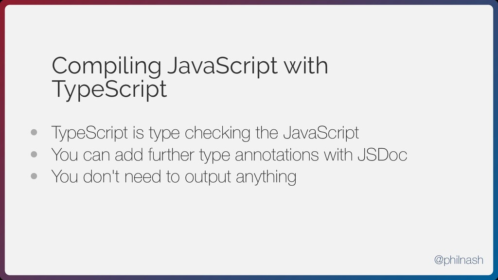 Compiling JavaScript with TypeScript • TypeScr...