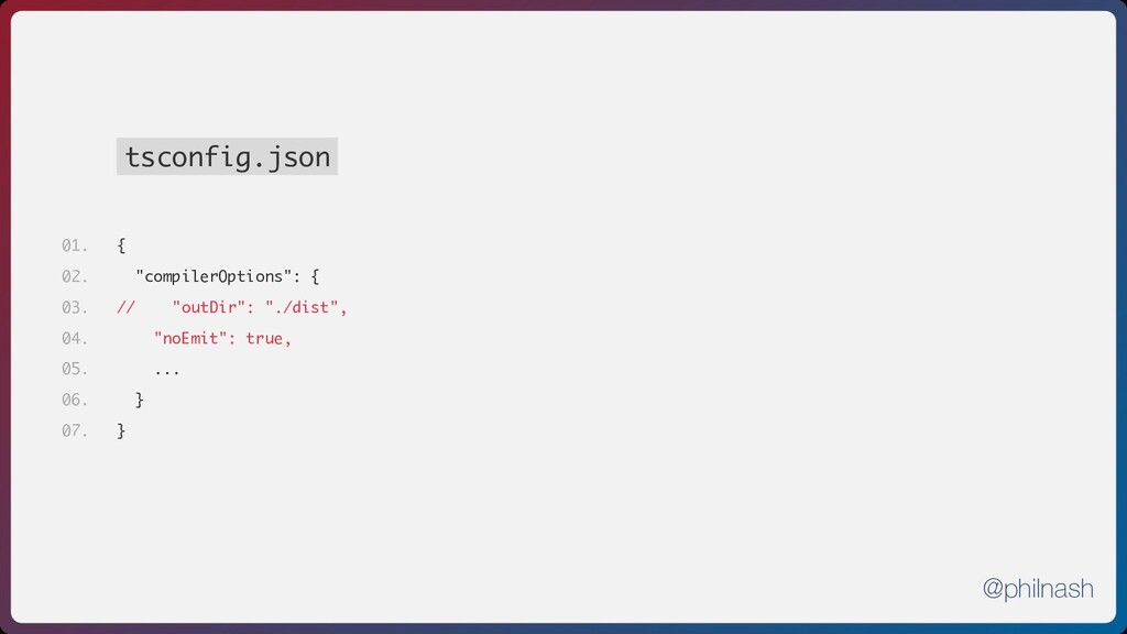"tsconfig.json { ""compilerOptions"": { // ""outDir..."