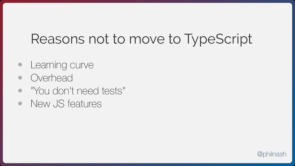 Reasons not to move to TypeScript • Learning c...