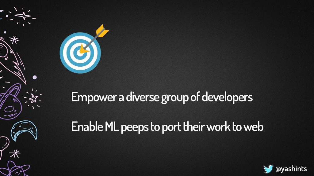@yashints Empower a diverse group of developers...