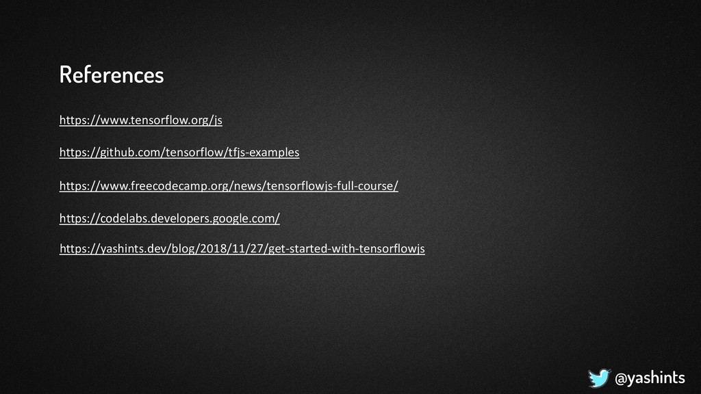 @yashints References https://www.tensorflow.org...