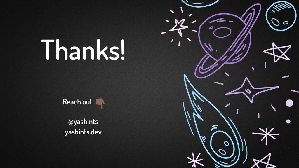 Reach out Thanks! @yashints yashints.dev