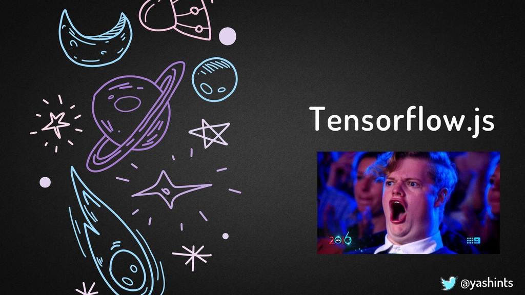 @yashints Tensorflow.js